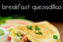 Breakfast Quesadillas (20 Minute Meal)