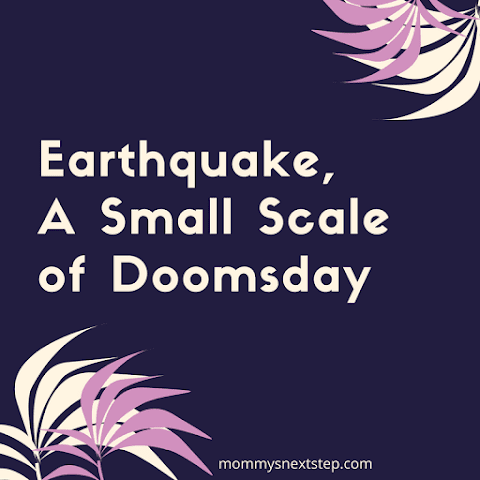 Earthquake, A Small Scale of Doomsday