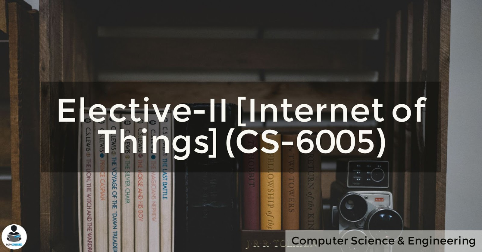 CS-6005 - Elective-II [Internet of Things] RGPV notes CBGS