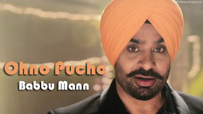 Ohnu Pucho Lyrics - Babbu Mann | Latest Punjabi Songs 2017