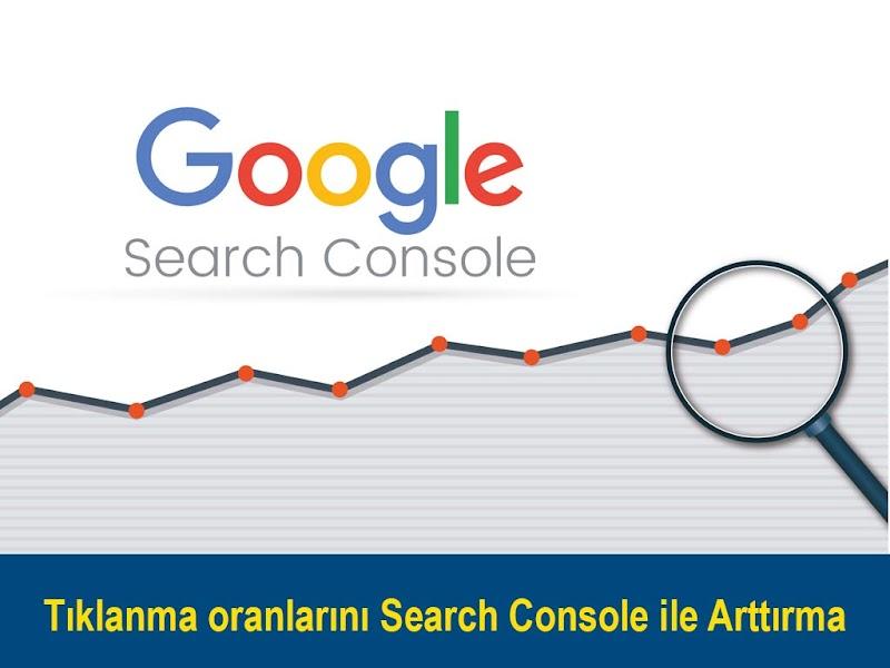 Tıklama Oranını Google Search Console ile Arttırma