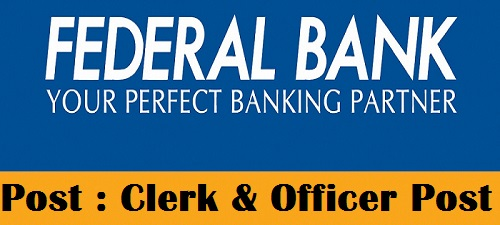 Federal Bank Recruitment 2018 – Apply Online for Officer & Clerk Posts