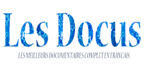 Documentaire Complet en Streaming Francais | Les-docus.fr