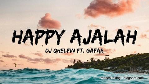 Lirik Happy Ajalah