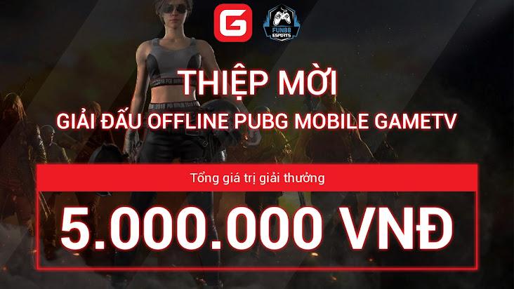 [PUBG Mobile] Thông báo tổ chức giải đấu Offline Pubg Mobile _ GameTV Sinh Tồn