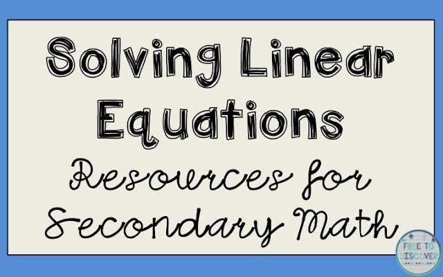 Solving Linear Equations Resources for Secondary Math