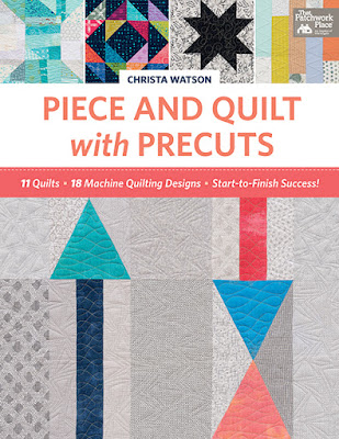 Piece and Quilt with Precuts by Christa Watson for Martingale