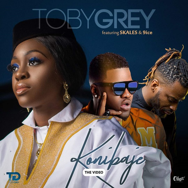 DOWNLOAD VIDEO : Toby Grey  - Konibaje Ft. Skales & 9ice