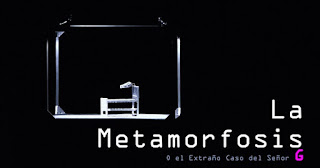 La Metamorfosis o El extraño Caso del Señor G 3