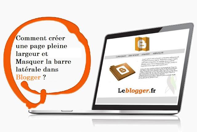 Comment créer une page pleine largeur et Masquer la barre latérale dans Blogger?