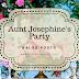 Aunt Josephines Party