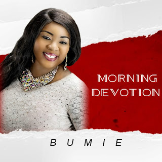 [Music]: Bumie Asuquo – Morning Devotion    MP3