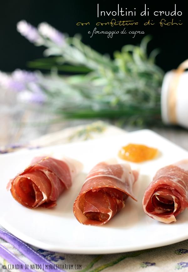 Involtini di crudo con confettura di fichi e formaggio di capra