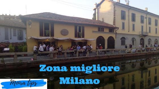 zona migliore dove alloggiare Milano