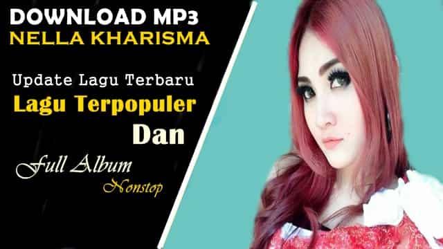 Kumpulan lagu Nella Kharisma mp3 terbaru 2018