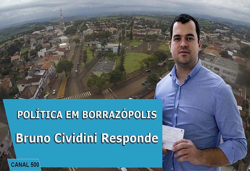 PRÉ CANDIDATO EM BORRAZÓPOLIS - BRUNO CIVIDINI RESPONDE