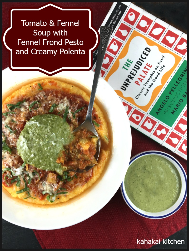 Kahakai kitchen tomato fennel soup with fennel frond pesto and author professor of english literature at the university of washington and a man in possessing no shortage of opinions on cooking wine growing food forumfinder Gallery