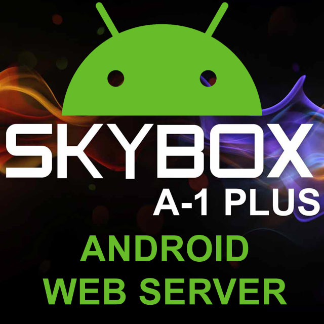 skybox-a1-plus-android-web-server