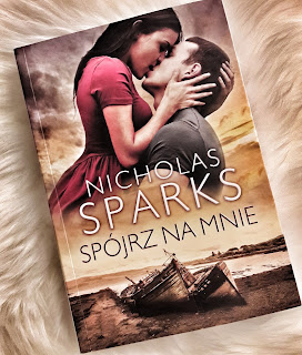 """""""Spójrz na mnie"""" Nicholas Sparks"""