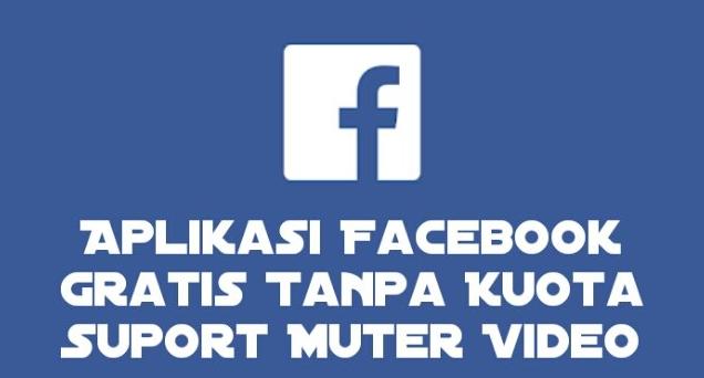 Download Aplikasi Facebook Gratis Tanpa Kuota Suport Putar Video Seputar Android
