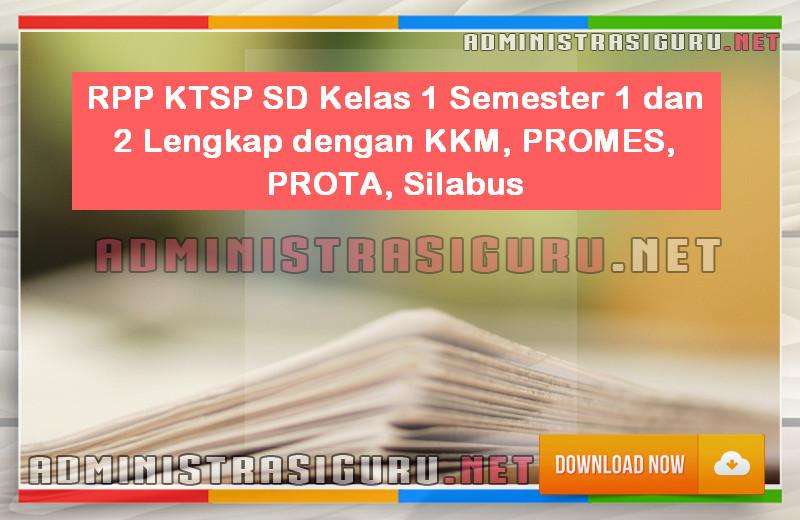 RPP KTSP SD Kelas 1 Semester 1 dan 2 Lengkap dengan KKM, PROMES, PROTA, Silabus