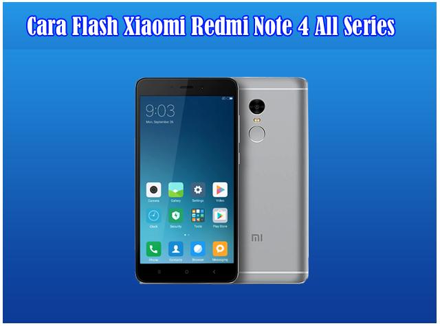 Cara Flash Xiaomi Redmi Note 4 Dengan MiFlash Tested 100% Work