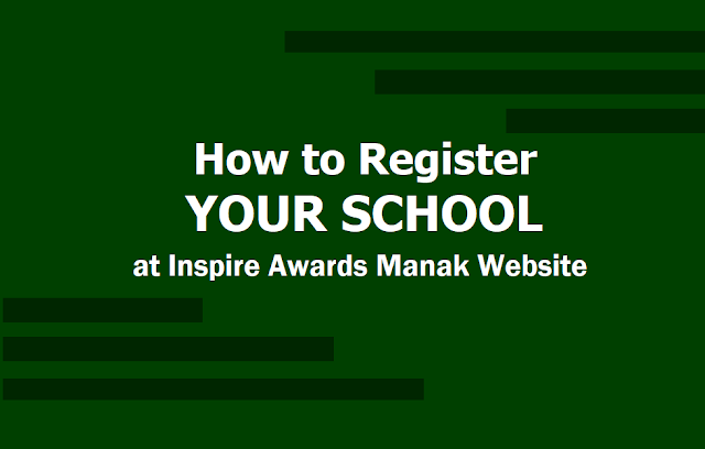 How to Register your School at E-Management of Inspire Award Scheme Website