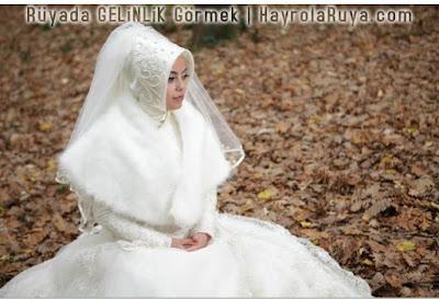 gelinlik-ruyada-gormek-nedir-dini-ruya-tabiri-kitabi-hayrolaruya.com