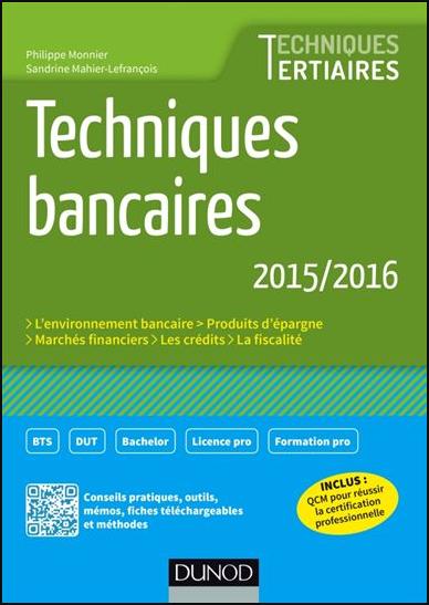 Livre : Techniques bancaires 2015/2016, 6e éd - Techniques Tertiaires, Dunod PDF