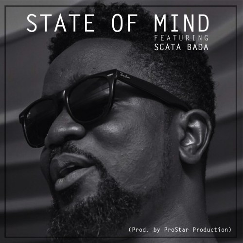 Music: Sarkodie Ft. Scata Bada - State Of Mind