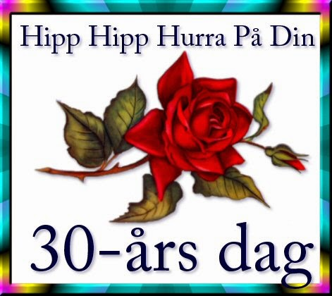 grattis på 30 årsdagen Här och där och överallt: 4 oktober Annichen 30 år grattis på 30 årsdagen