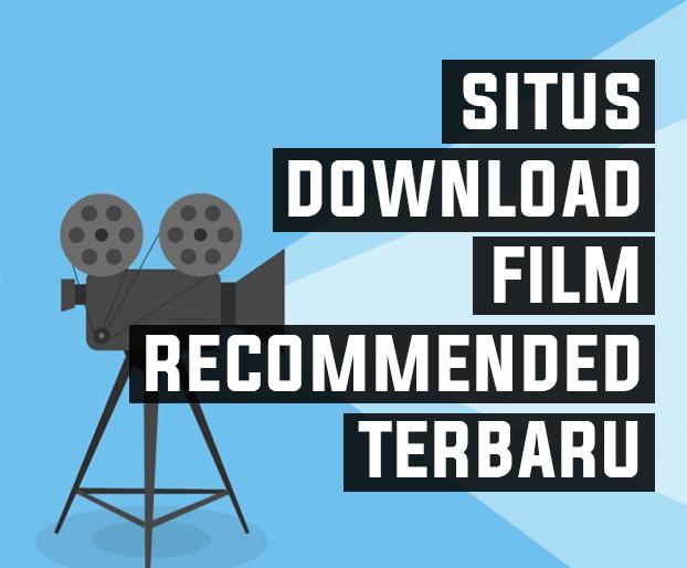 Situs Download Film Recomended Terbaru
