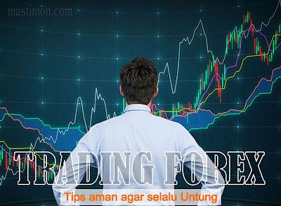 Tips dan cara bermain Trading Forex 2017 yang menguntungkan tanpa rugi