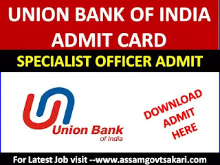 Union Bank of India Admit Card 2019- Specialist Officer (SO) Admit Card