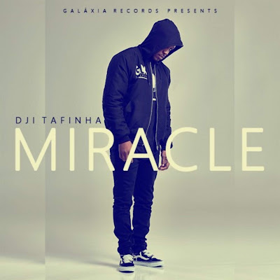 Dji Tafinha - Miracle [R&B/RAP] 2018 [DOWNLOAD MP3]