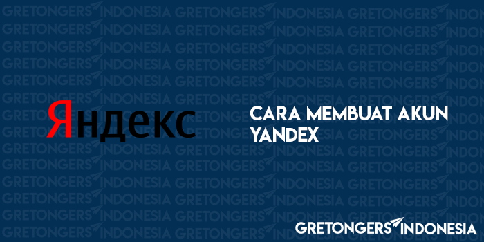 Cara Membuat Akun Yandex Dengan Mudah