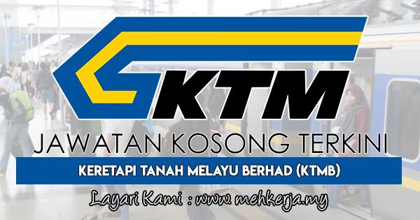 Jawatan Kosong Terkini 2018 di Keretapi Tanah Melayu Berhad (KTMB)