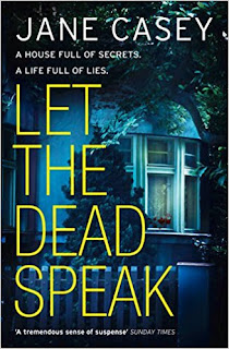 Let the Dead Speak by Jane Casey book 7 in Maeve Kerrigan series