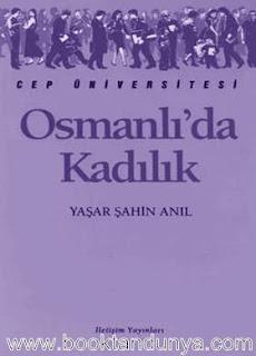Yaşar Şahin Anıl - Osmanlı'da Kadılık  (Cep Üniversitesi Dizisi - 135)