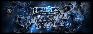 Heroes of The storm łatwe postacie na początek