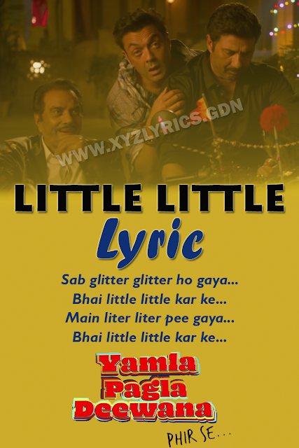 LITTLE LITTLE LYRIC | Yamla Pagla Deewana Phir Se | Video