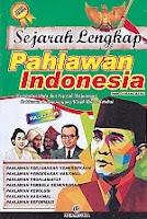 SEJARAH LENGKAP PAHLAWAN INDONESIA