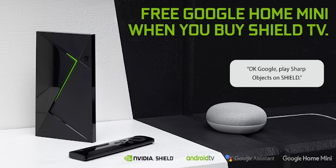 Get a free Google Gome Mini when you purchase NVIDIA SHIELD TV