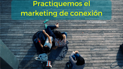 Practiquemos-el-marketing-de-conexion
