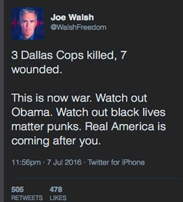 "Joe Walsh @walshfreedom ""Now this is war. Watch out Obama. Watch out Black Lives Matter Punks. Real America is coming after you."""