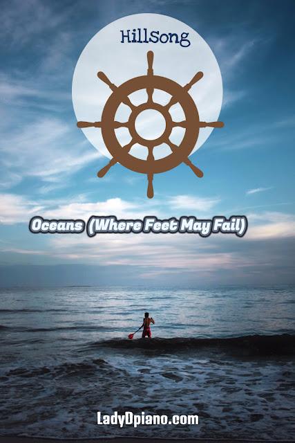 Oceans (Where Feet May Fail) : Chords and Lyrics l LadyDpiano.com