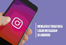 Cara Mengatasi Akun Instagram Tidak Bisa Login Di Android