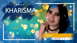 Lirik Lagu Nella Kharisma - Dilan