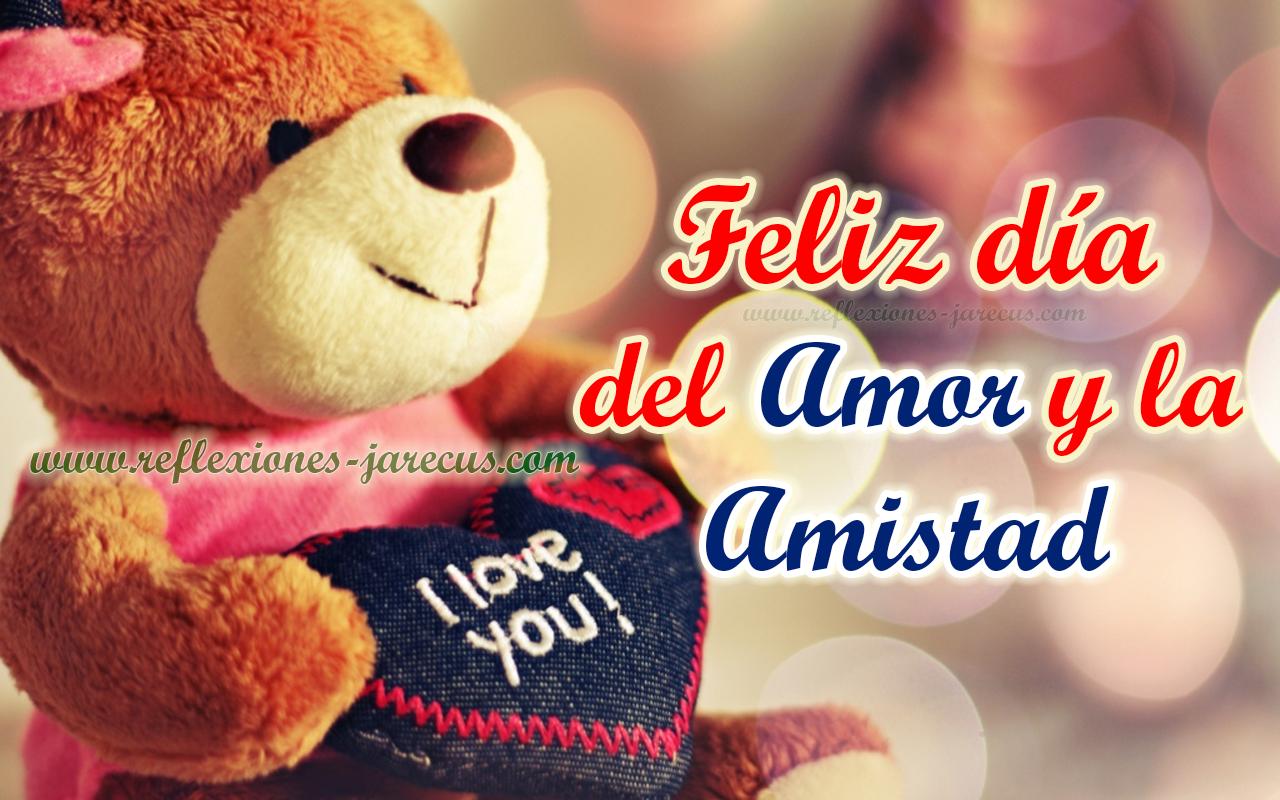 Feliz día del amor y la amistad, los quiero mucho