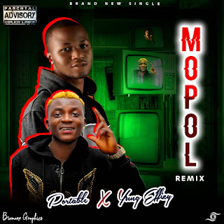DOWNLOAD MP3: Portable Ft. Yung Effissy – Mopol (Remix)